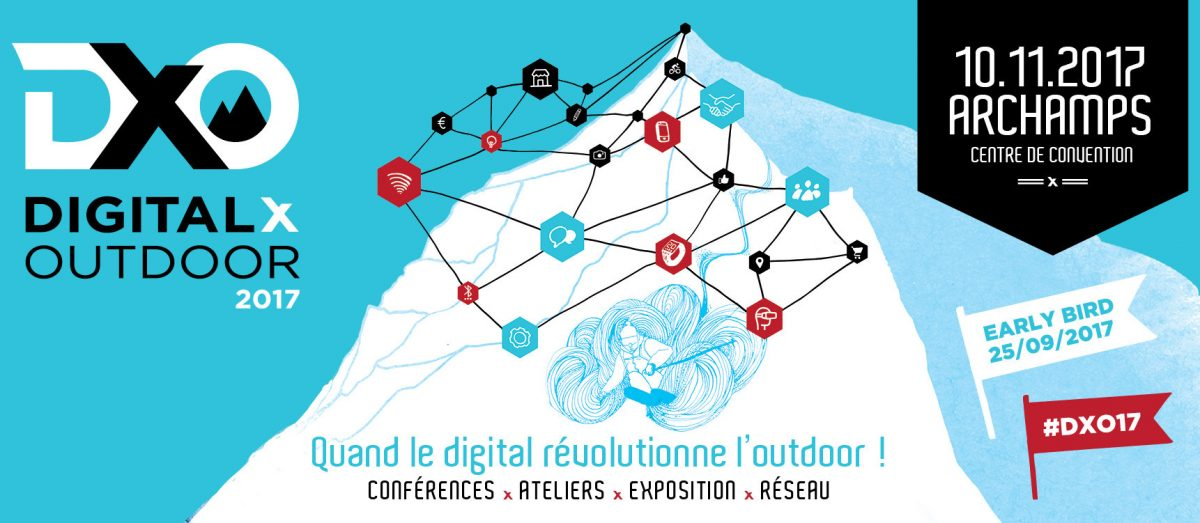 #DxO17 2ème édition du Digital x Outdoor 2017 ou quand le digital rencontre l'outdoor !