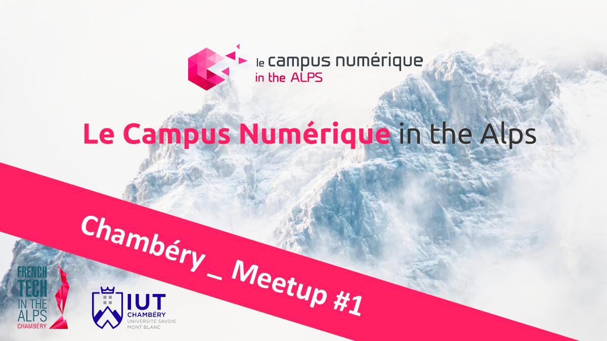 #meetup : Campus Numérique in the Alps Chambéry